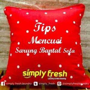 Tips Mencuci Sarung Bantal Sofa