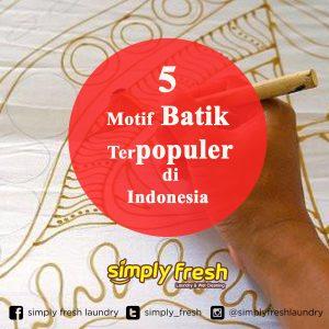 5 Motif Batik Terpopuler di Indonesia
