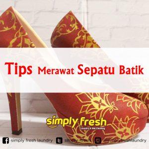 Tips Merawat Sepatu Batik