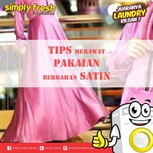Tips Merawat Pakaian Berbahan Satin