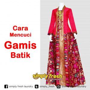 Cara Mencuci Gamis Batik