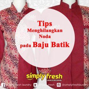 Tips Menghilangkan Noda pada Baju Batik