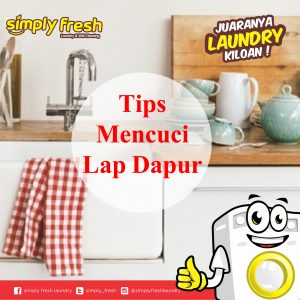 Tips Mencuci Lap Dapur