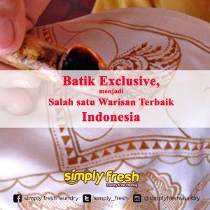 Batik Exclusive, Salah satu Warisan Terbaik Indonesia