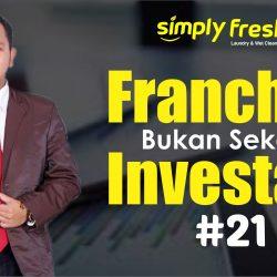 FRANCHISE BUKAN SEKEDAR INVESTASI #21 - Simply Fresh Laundry