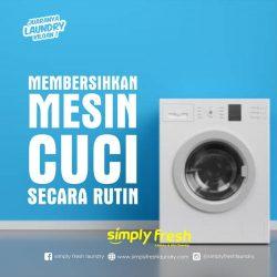 Cara Membersihkan Mesin Cuci Secara Rutin