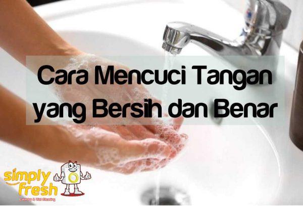 Cara Mencuci Tangan yang Bersih dan Benar