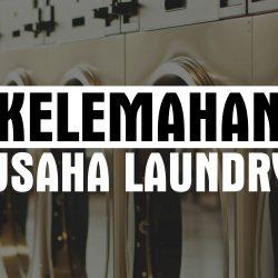 5 Kelebihan & Kekurangan Usaha Laundry