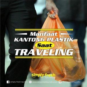 Manfaat Penggunaan kantong plastik saat traveling
