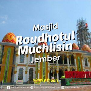 Masjid Roudhotul Muchlisin, Destinasi Wisata Rohani di Kota Jember