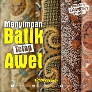 Merawat Batik Agar Awet dan Tahan Lama