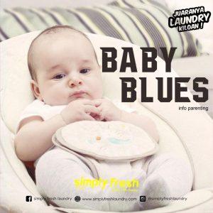 Apa itu Baby Blues Syndrome dan Apa Penyebabnya ?